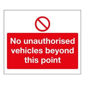 450x600mm No Unauthorised Vehicles Beyond This Point