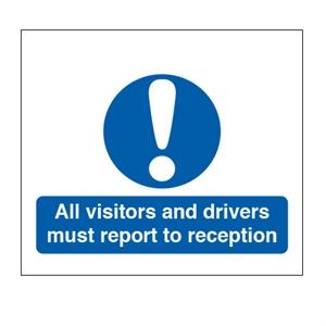 450x600mm All Visitors & Drivers Report To Reception